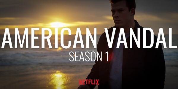 American Vandal | S1 | Netflix