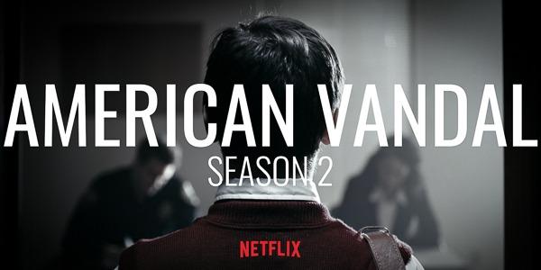American Vandal | S2 | Netflix