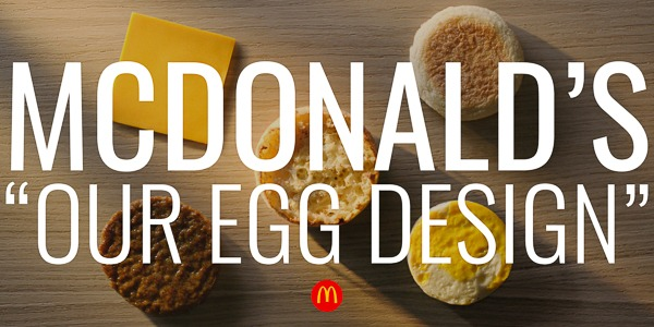 "McDonald's | ""Our Egg Design"""